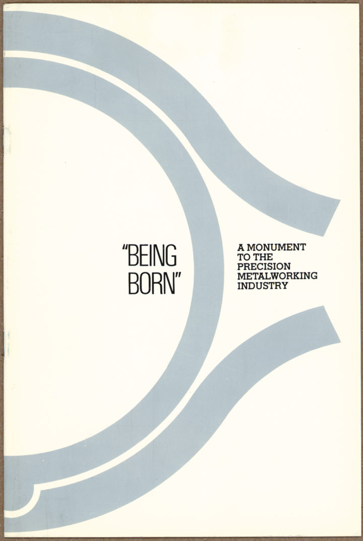 Being Born: A Monument to the Precision Metalworking Industry, Tool and Die Institute, Park Ridge, IL, USA, 1984. Sculpture catalog.