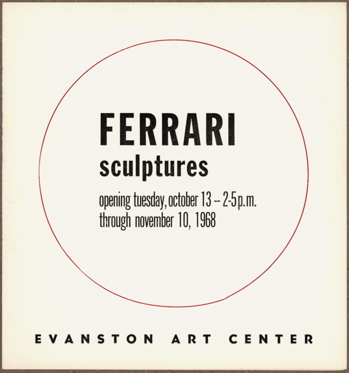 Ferrari Sculptures, Evanston Art Center, Evanston, IL, USA, 1968. Solo exhibition catalog.