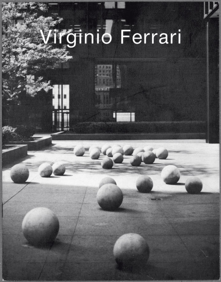 Virginio Ferrari, Virginio Ferrari ed., Chicago, IL, USA, 1982. Monograph catalog (cover features Like the Time They Go, 1977).