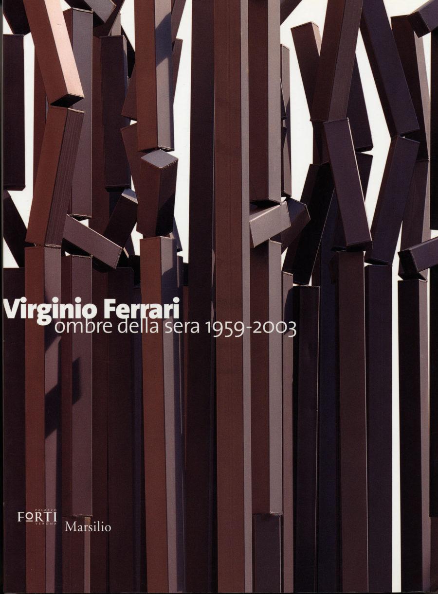 Virginio Ferrari: Ombre della sera 1959–2003