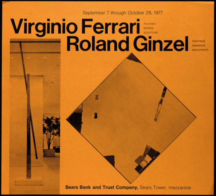 Virginio Ferrari: Sculpture – Roland Ginzel: Painting, Sears Bank and Trust Company, Sears Tower, Chicago, IL, USA, 1977. Two-Person exhibition poster (includes the sculpture Balance, 1977).