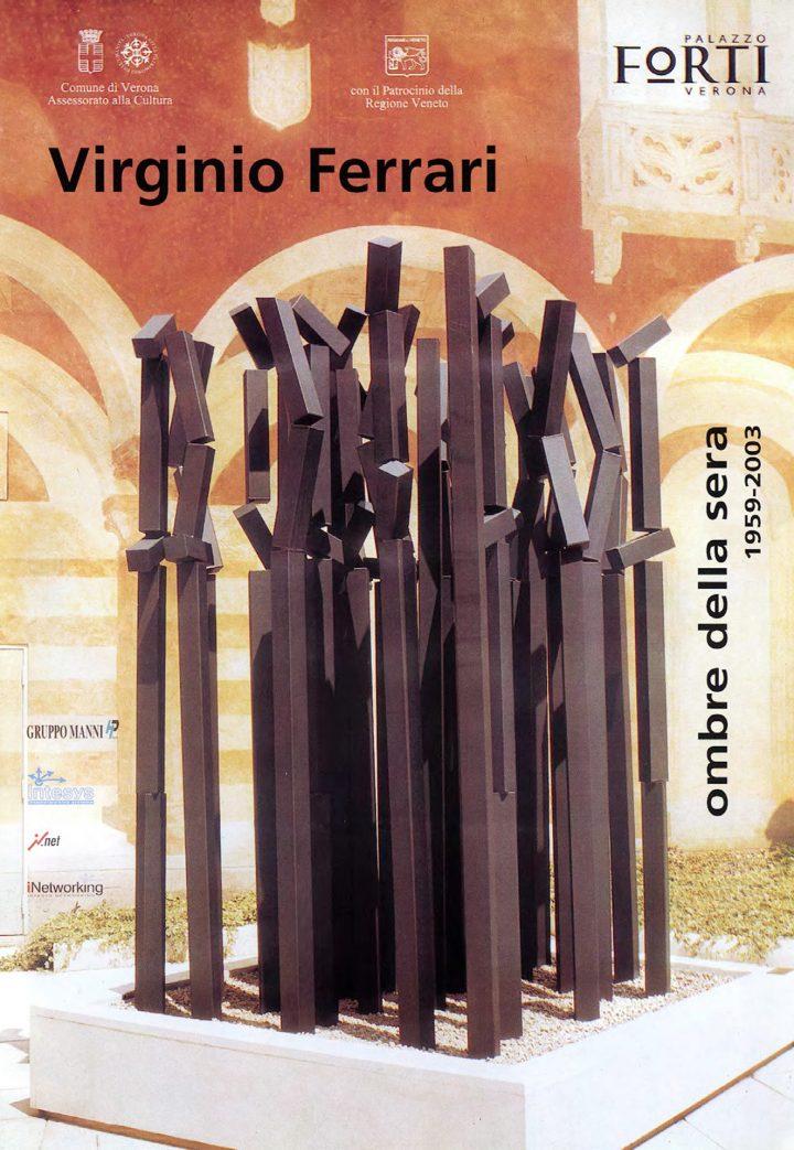 Virginio Ferrari: Ombre della sera 1959–2003, Galleria d'Arte Moderna e Contemporanea–Palazzo Forti, Verona, Italy, 2003. Solo exhibition poster (features Ombre della sera, 2001).